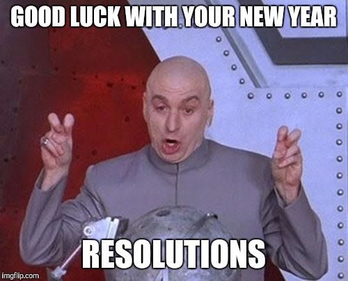 New Year's Resolutions….